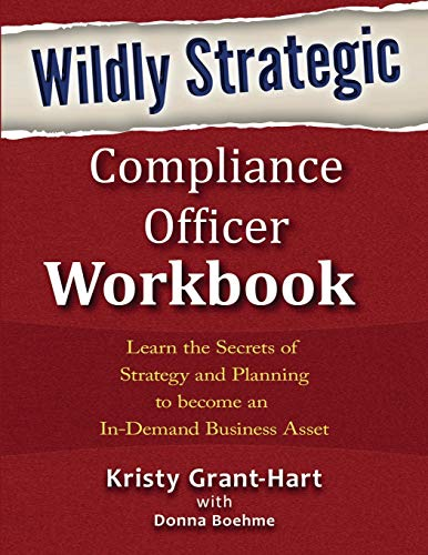 Wildly STRATEGIC Compliance Officer Workbook: Learn the secrets of strategy and planning to become an in-demand business asset de Brentham House Publishing Company Limited