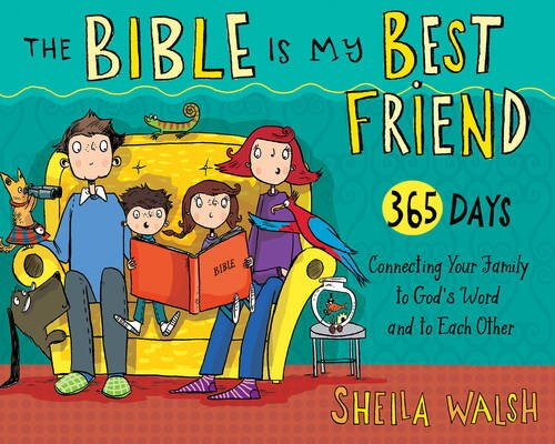 The Bible Is My Best Friend: 365 Days Connecting Your Family to Gods Word and to Each Other de Broadman & Holman Publishers