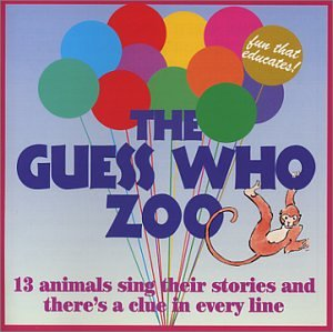 The Guess Who Zoo: 13 Animals Sing Their Stories and There's a Clue in Every Line de CD