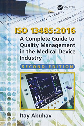 ISO 13485:2016: A Complete Guide to Quality Management in the Medical Device Industry, Second Edition de CRC Press