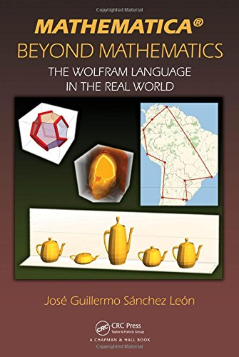 Mathematica Beyond Mathematics: The Wolfram Language in the Real World de Chapman and Hall/CRC