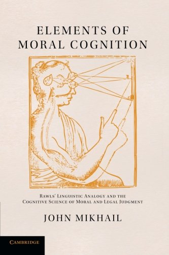 Elements of Moral Cognition: Rawls' Linguistic Analogy And The Cognitive Science Of Moral And Legal Judgment de Cambridge University Press