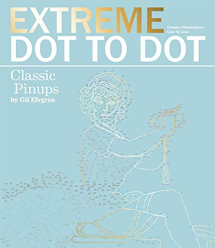 Extreme Dot to Dot: Classic Pin-Ups de Carlton Books Ltd