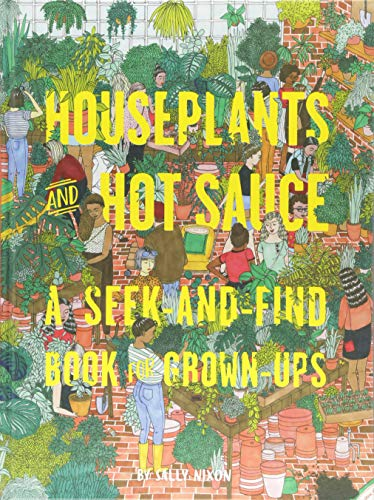 Houseplants and Hot Sauce: A Seek-and-Find Book for Grown-Ups de Chronicle Books