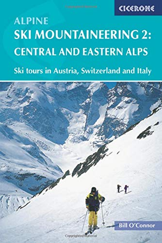Alpine Ski Mountaineering: Central and Eastern Alps: Eastern Alps v. 2 (Cicerone Winter and Ski Mountaineering) de Cicerone Press