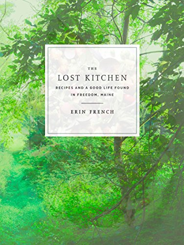 The Lost Kitchen: Recipes and a Good Life Found in Freedom, Maine: A Cookbook de Clarkson Potter