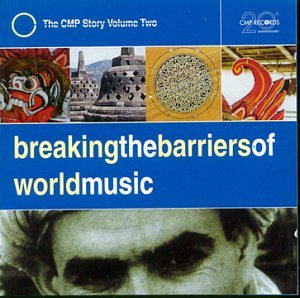 Breaking The Barriers Of World Music (the Cmp Story Vol.2) [Import anglais] de Cmp
