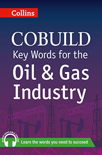 Key Words for the Oil and Gas Industry de Collins CoBUILD