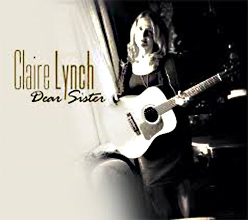 Dear Sister-Claire Lynch -Compass 74610-2 de Lynch, Claire