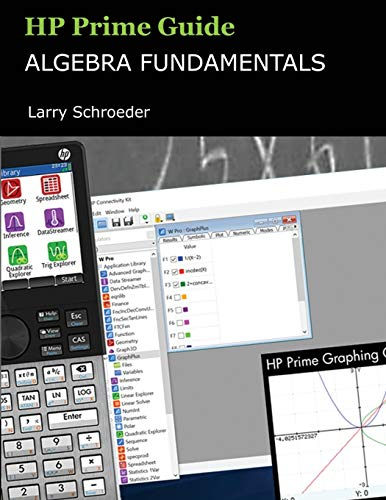 HP Prime Guide Algebra Fundamentals: HP Prime Revealed and Extended de Computer Learning Service