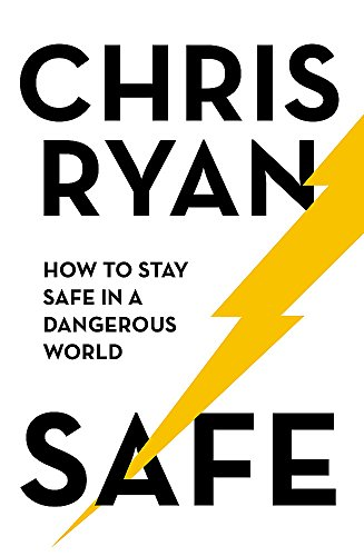 Safe: How to stay safe in a dangerous world: Survival techniques for everyday life from an SAS hero de Coronet