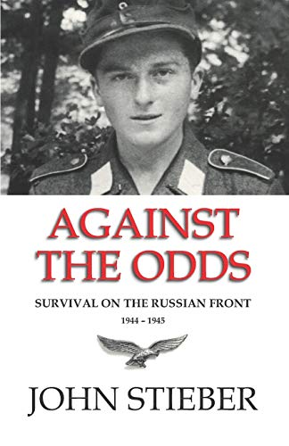 Against the Odds: Survival on the Russian Front de CreateSpace Independent Publishing Platform