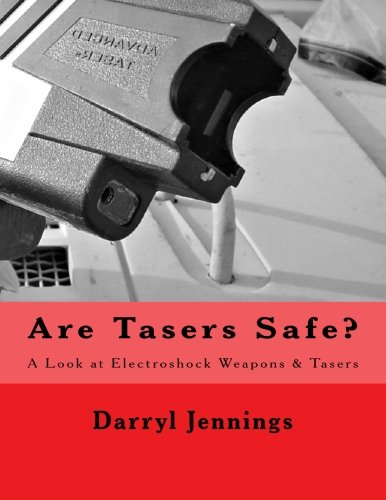 Are Tasers Safe?: A Look at Electroshock Weapons & Tasers de CreateSpace Independent Publishing Platform