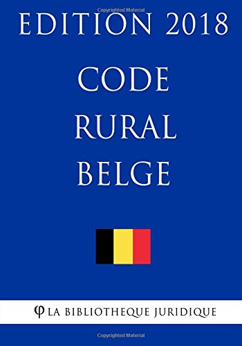 Code rural belge - Edition 2018 de CreateSpace Independent Publishing Platform