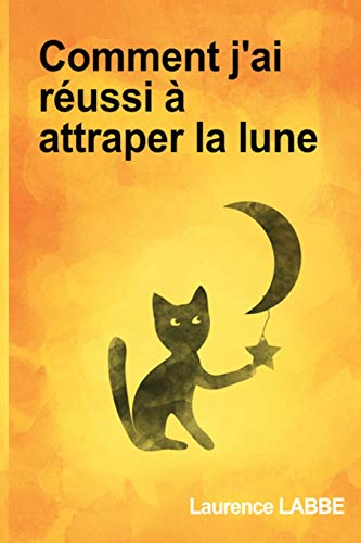 Comment j'ai réussi à attraper la lune de CreateSpace Independent Publishing Platform