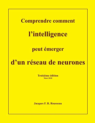 Comprendre comment l'intelligence peut emerger d'un reseau de neurones de CreateSpace Independent Publishing Platform