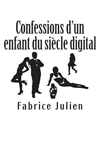 Confessions d'un enfant du siècle digital de CreateSpace Independent Publishing Platform
