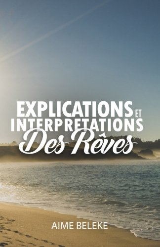 Explications et Interpretations des Reves de CreateSpace Independent Publishing Platform