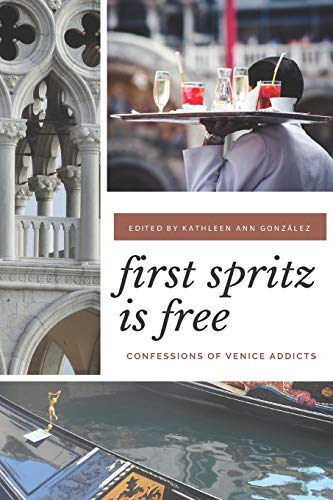 First Spritz Is Free: Confessions of Venice Addicts de CreateSpace Independent Publishing Platform