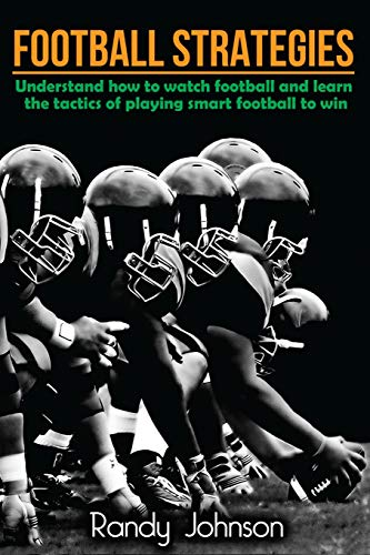 Football Strategies: Understand How To Watch AND play the Game de CreateSpace Independent Publishing Platform