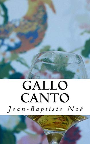 Gallo canto: Chroniques gastronomiques de CreateSpace Independent Publishing Platform