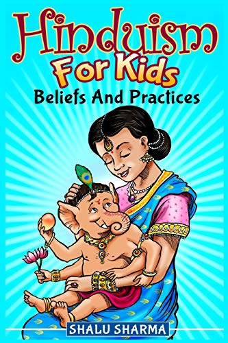 Hinduism For Kids: Beliefs And Practices de CreateSpace Independent Publishing Platform
