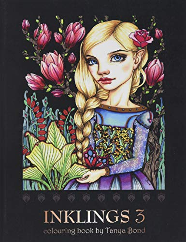 INKLINGS 3 colouring book by Tanya Bond: Coloring book for adults, teens and children, featuring 24 single sided fantasy art illustrations by Tanya ... birds, animals and other charming creatures. de CreateSpace Independent Publishing Platform