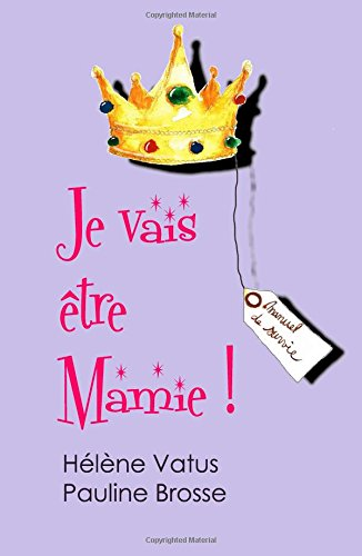Je vais être Mamie ! de CreateSpace Independent Publishing Platform