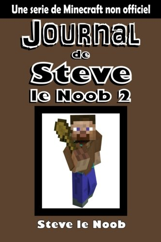 Journal de Steve le Noob 2: Une serie de Minecraft non officiel de CreateSpace Independent Publishing Platform