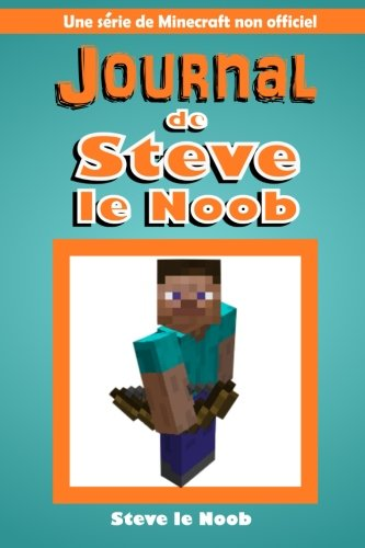 Journal de Steve le Noob: Une serie de Minecraft non officiel de CreateSpace Independent Publishing Platform