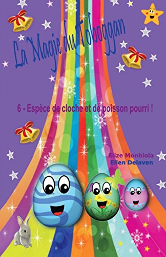 La Magie du Toboggan: Espèce de cloche et de poisson pourri ! de CreateSpace Independent Publishing Platform