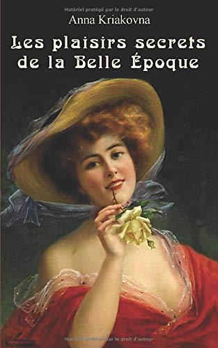 Les plaisirs secrets de la Belle époque de CreateSpace Independent Publishing Platform