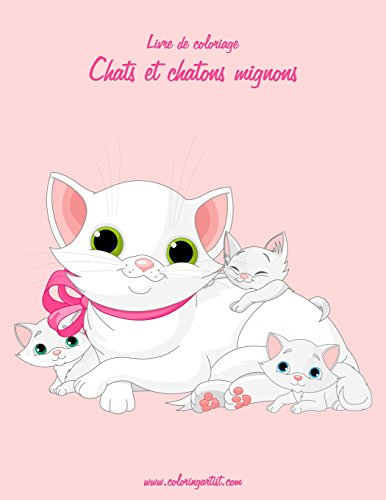 Livre de coloriage Chats et chatons mignons 3 de CreateSpace Independent Publishing Platform