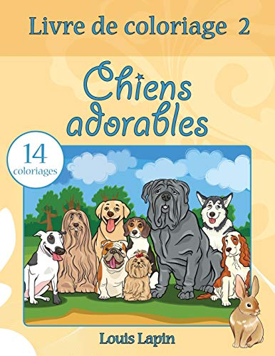 Livre de coloriage chiens adorables: 14 coloriages de CreateSpace Independent Publishing Platform