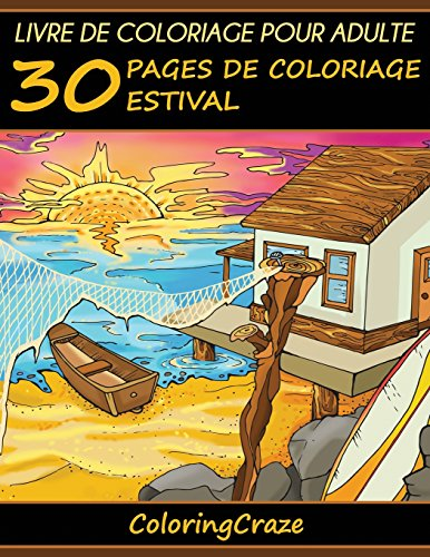 Livre de coloriage pour adulte: 30 pages de coloriage estival de CreateSpace Independent Publishing Platform