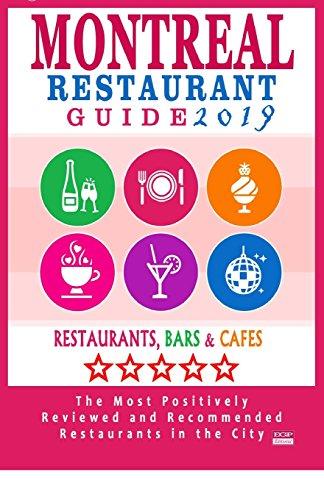 Montreal Restaurant Guide 2019: Best Rated Restaurants in Montreal - 500 restaurants, bars and cafés recommended for visitors, 2019 de CreateSpace Independent Publishing Platform