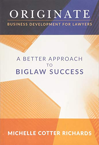 Originate: Business Development for Lawyers: A Better Approach to Biglaw Success de CreateSpace Independent Publishing Platform