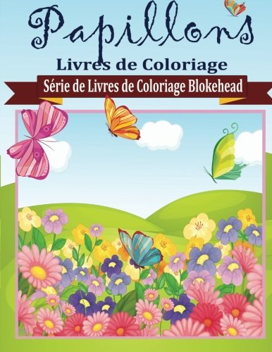 Papillons Livres de Coloriage de CreateSpace Independent Publishing Platform