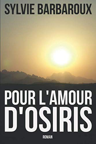 Pour l'amour d'Osiris de CreateSpace Independent Publishing Platform