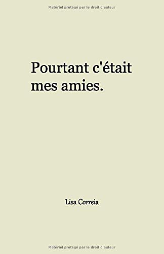 Pourtant c'était mes amies... de CreateSpace Independent Publishing Platform