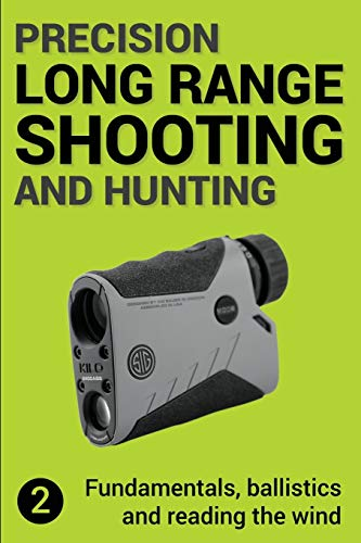 Precision Long Range Shooting And Hunting v2: Fundamentals, ballistics and reading the wind de CreateSpace Independent Publishing Platform