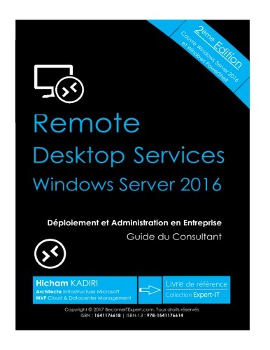 RDS Windows Server 2016 - Deploiement et Administration en Entreprise: Guide du Consultant de CreateSpace Independent Publishing Platform