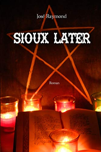 Sioux Later de CreateSpace Independent Publishing Platform