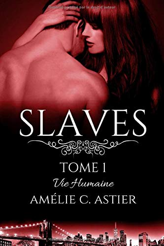 Slaves, Tome 1 : Vie Humaine de CreateSpace Independent Publishing Platform