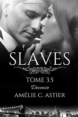 Slaves, Tome 3,5 : Decease de CreateSpace Independent Publishing Platform