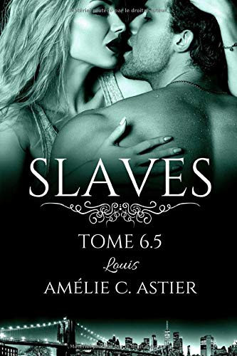 Slaves, Tome 6,5 : Louis de CreateSpace Independent Publishing Platform