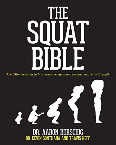 The Squat Bible: The Ultimate Guide to Mastering the Squat and Finding Your True Strength de CreateSpace Independent Publishing Platform