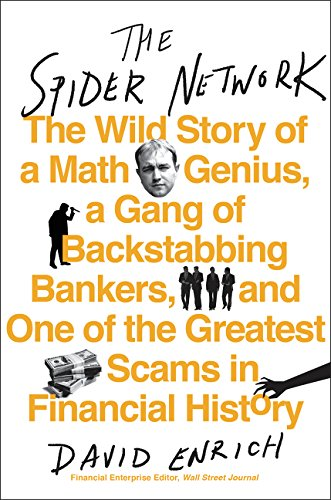 The Spider Network: The Wild Story of a Math Genius, a Gang of Backstabbing Bankers, and One of the Greatest Scams in Financial History de Custom House