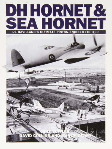 Hornet and Sea Hornet: De Havilland's Ultimate Piston-engined Fighter de Dalrymple and Verdun Publishing