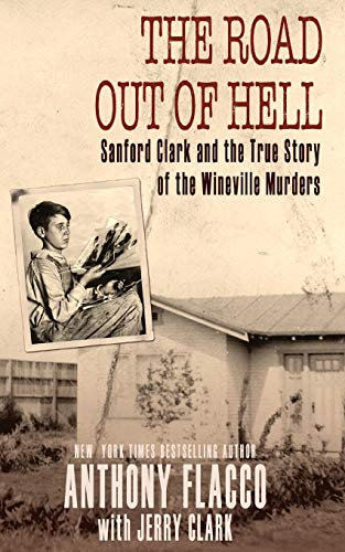 The Road Out of Hell: Sanford Clark and the True Story of the Wineville Murders de Diversion Books
